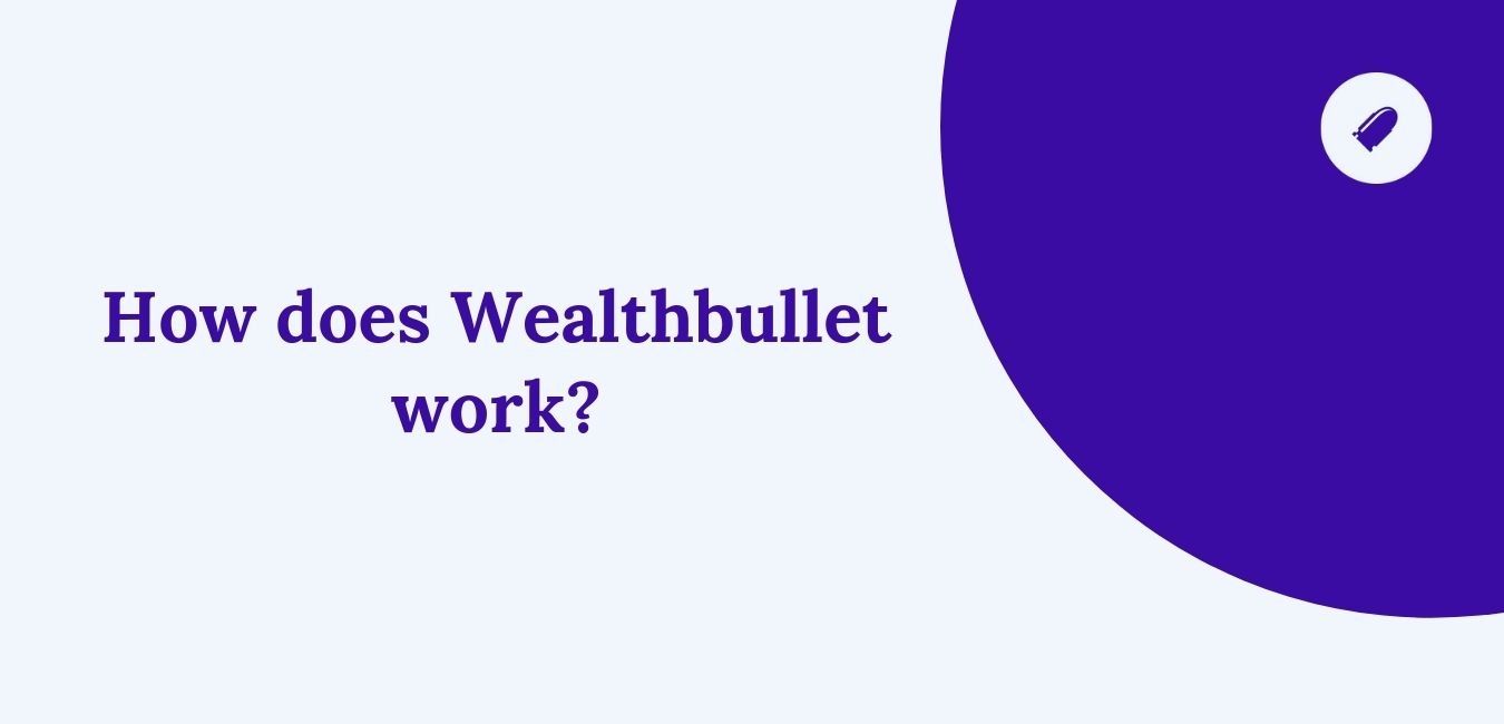 How does Wealthbullet work?