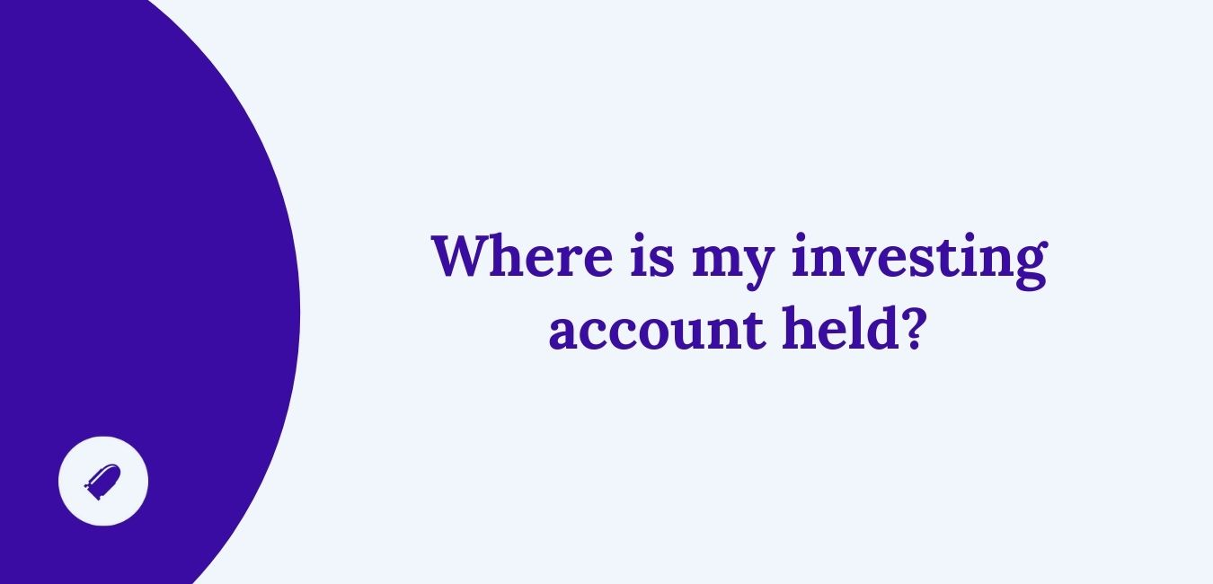Where is my US Investment Account Held?