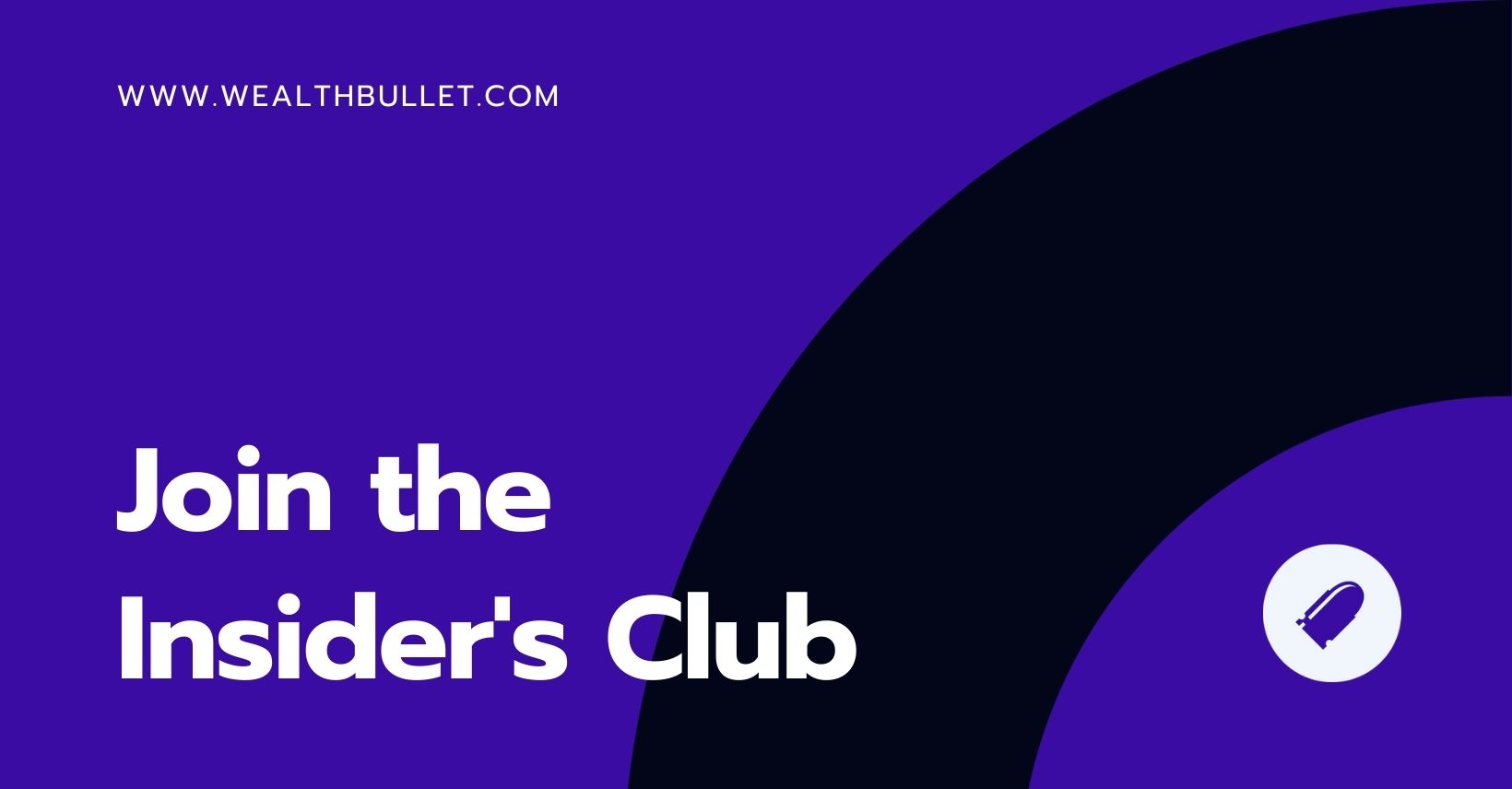 Join the Wealthbullet Insiders Club